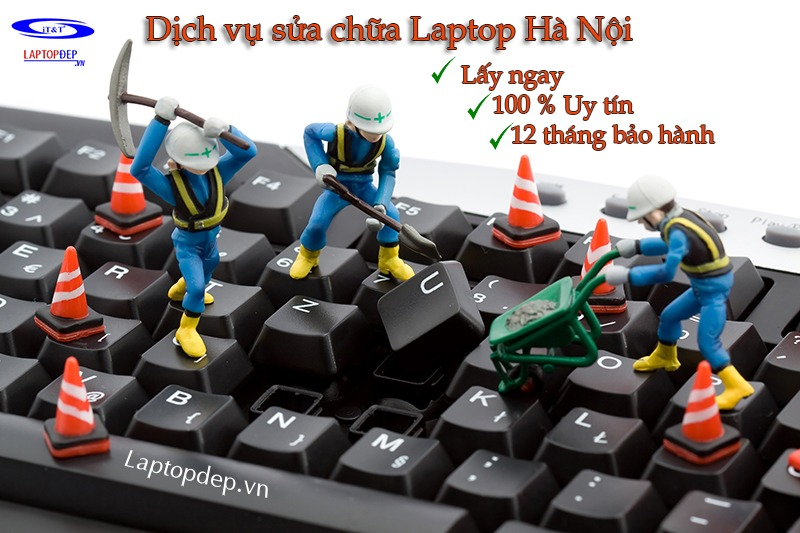 Sửa Chữa Laptop Uy Tín Chuyên Nghiệp